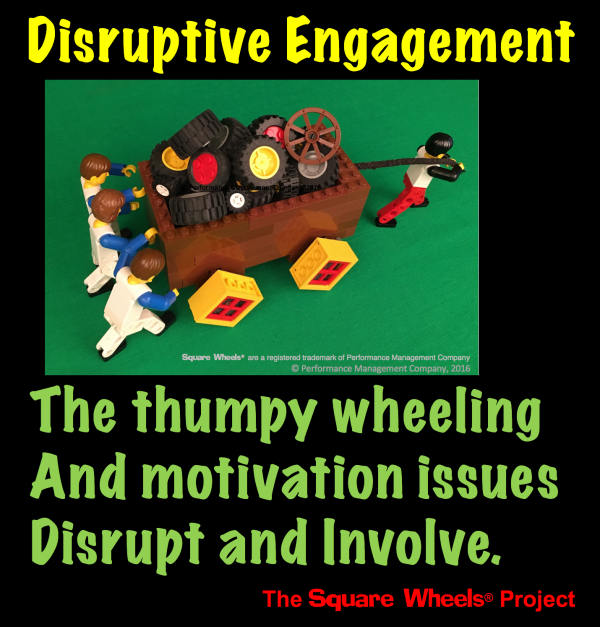 Positive Disruptive Engagement and Square Wheels