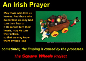 Square Wheels Irish Prayer about people and performance