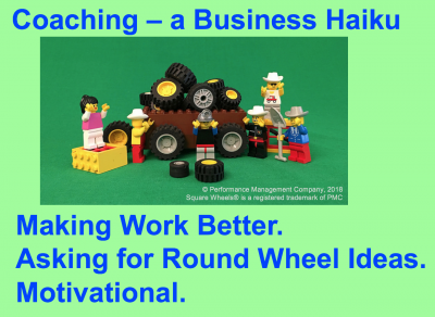 Coaching, a Square Wheels Business Haiku about motivation